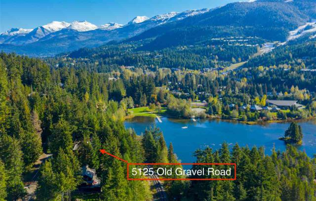 5125 Old Gravel Road, Whistler, BC V0N 1B5 (#R2313767) :: Vancouver Real Estate