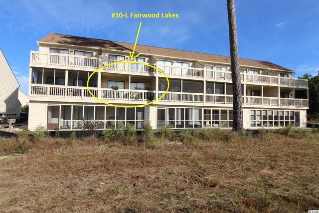 510 Fairwood Lakes Dr. 10-L, Myrtle Beach, SC 29588 (MLS #2123975) :: Jerry Pinkas Real Estate Experts, Inc