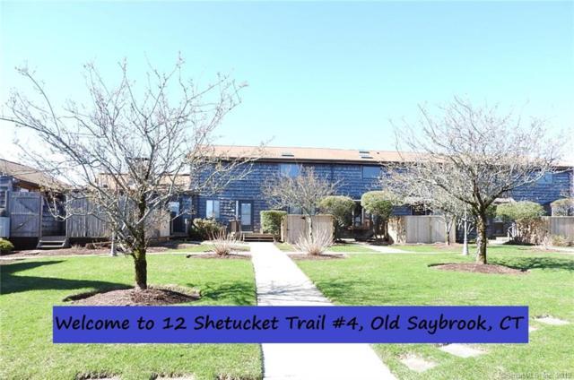 12 Shetucket Trail #4, Old Saybrook, CT 06475 (MLS #170184770) :: Carbutti & Co Realtors