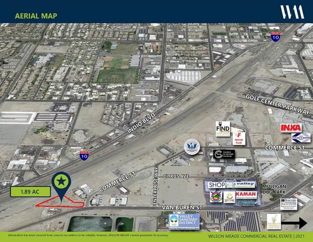 00 Commerce Street, Indio, CA 92201 (MLS #219067557) :: Desert Area Homes For Sale