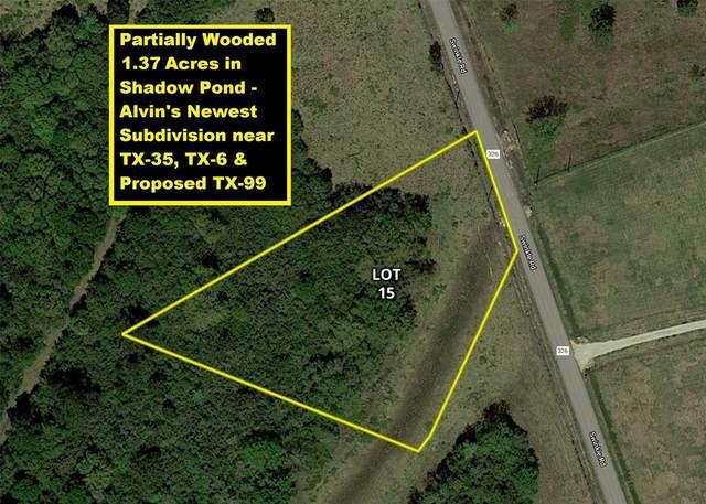 Lot 15 County Road 326, Alvin, TX 77511 (MLS #11094033) :: Giorgi Real Estate Group