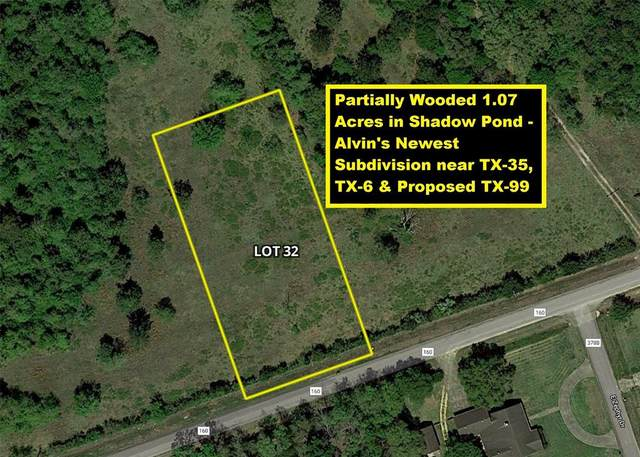 Lot 32 County Road 160, Alvin, TX 77511 (MLS #24648044) :: The Freund Group