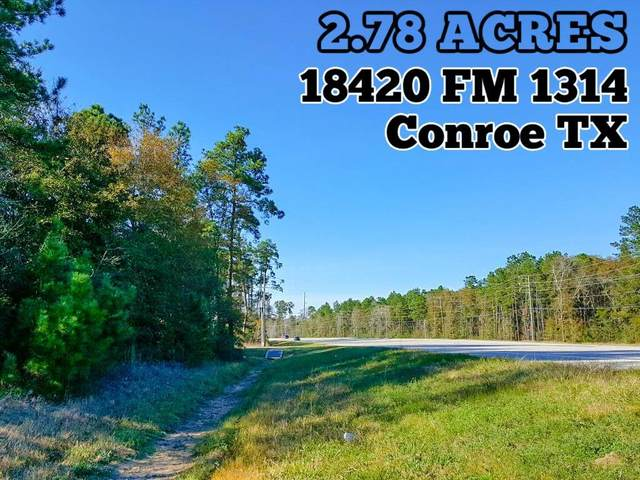 18420 Fm 1314, Conroe, TX 77302 (MLS #31940676) :: Texas Home Shop Realty