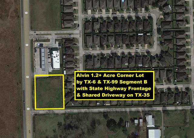 0 Highway 35 And Barrell Rd, Alvin, TX 77511 (MLS #35691600) :: Michele Harmon Team
