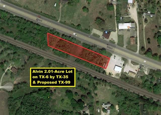 0 Highway 6, Alvin, TX 77511 (MLS #53382557) :: Giorgi Real Estate Group