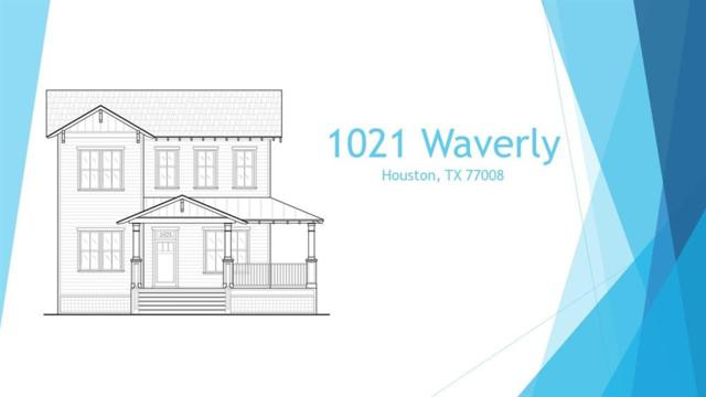 1021 Waverly Street, Houston, TX 77008 (MLS #79344065) :: Caskey Realty