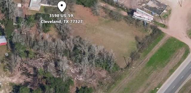 3598 Us Highway 59 S, Cleveland, TX 77327 (MLS #81694372) :: Texas Home Shop Realty