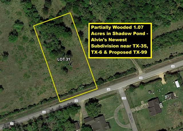 Lot 31 County Road 160, Alvin, TX 77511 (MLS #79414487) :: The Freund Group