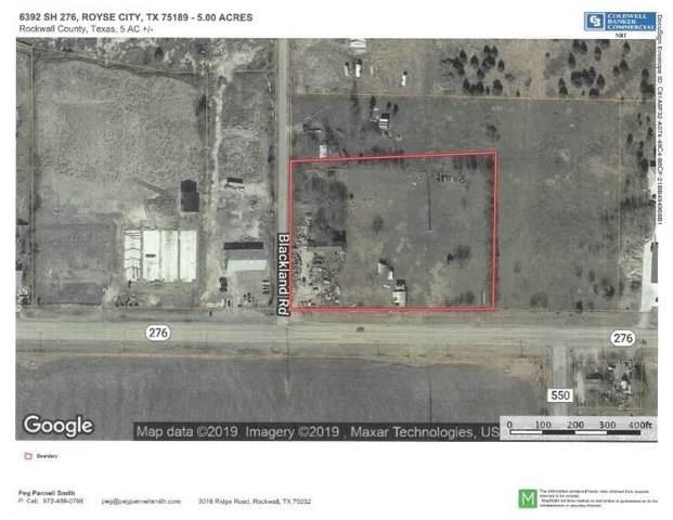 6392 Hwy 276, Royse City, TX 75189 (MLS #14267797) :: RE/MAX Landmark