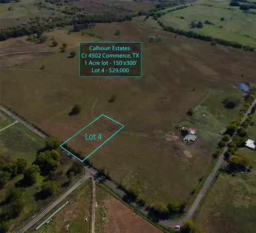 Lot 4 County Road 4502, Commerce, TX 75428 (MLS #14466139) :: The Mauelshagen Group