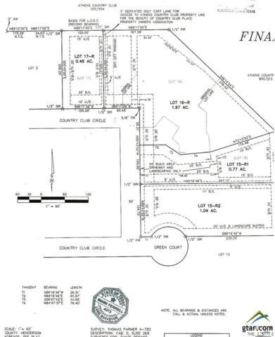 Lot 15R1 Country Club Circle, Athens, TX 75751 (MLS #10103647) :: RE/MAX Impact